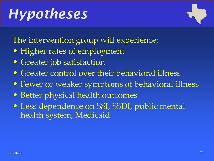 Hypotheses The intervention group will experience: • Higher rates of employment • Greater job