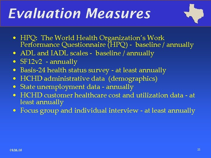 Evaluation Measures • HPQ: The World Health Organization's Work Performance Questionnaire (HPQ) - baseline