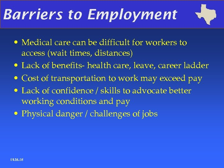Barriers to Employment • Medical care can be difficult for workers to access (wait