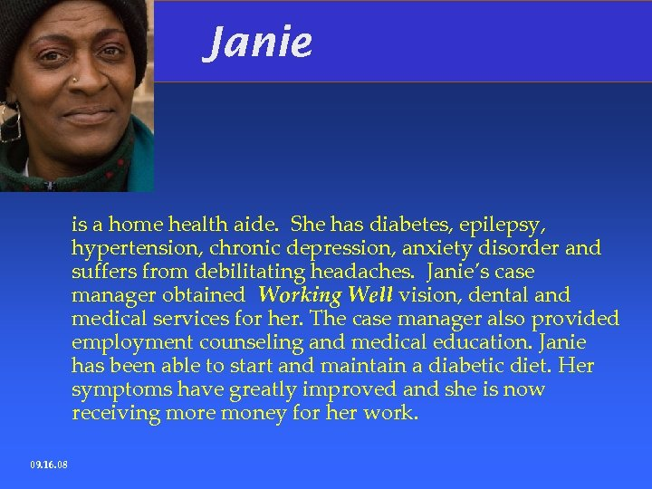 Janie is a home health aide. She has diabetes, epilepsy, hypertension, chronic depression, anxiety
