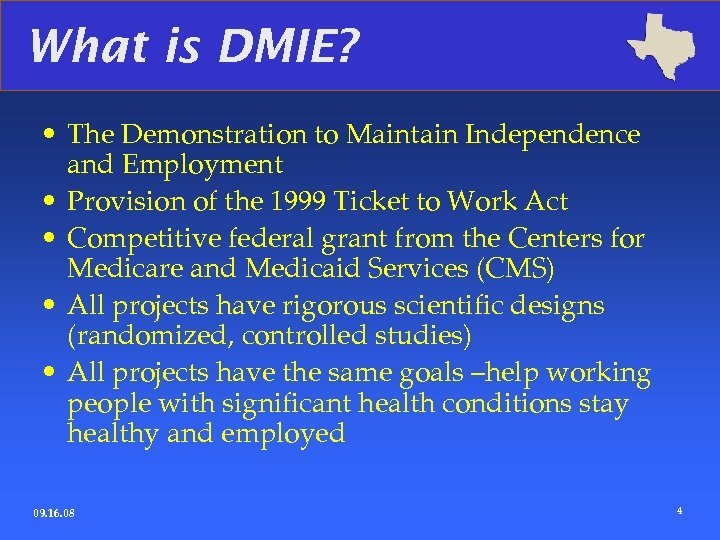 What is DMIE? • The Demonstration to Maintain Independence and Employment • Provision of