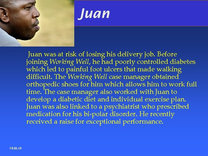 Juan was at risk of losing his delivery job. Before joining Working Well, he