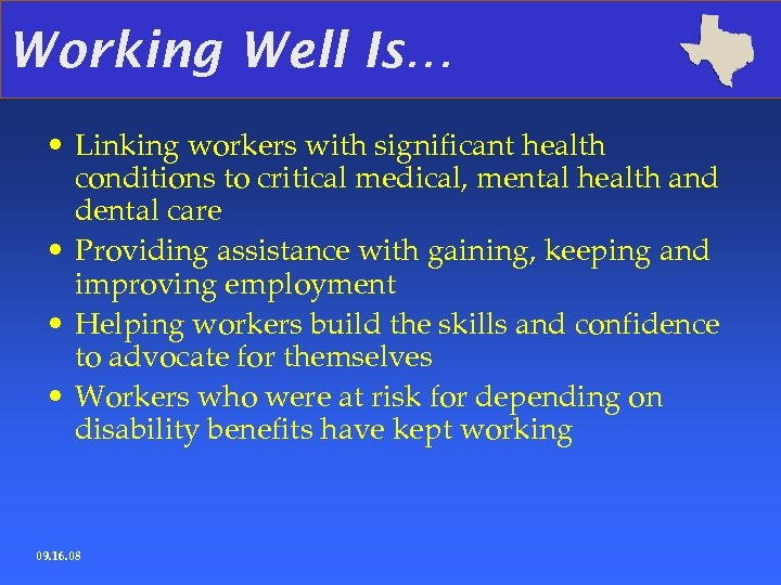 Working Well Is… • Linking workers with significant health conditions to critical medical, mental