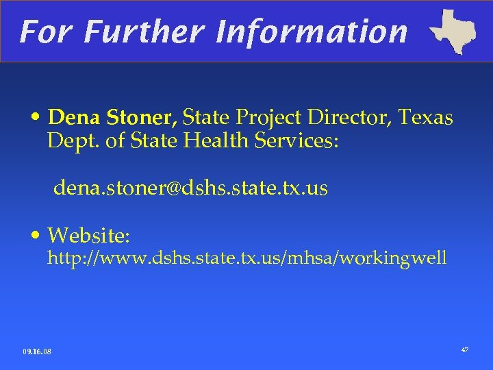 For Further Information • Dena Stoner, State Project Director, Texas Dept. of State Health
