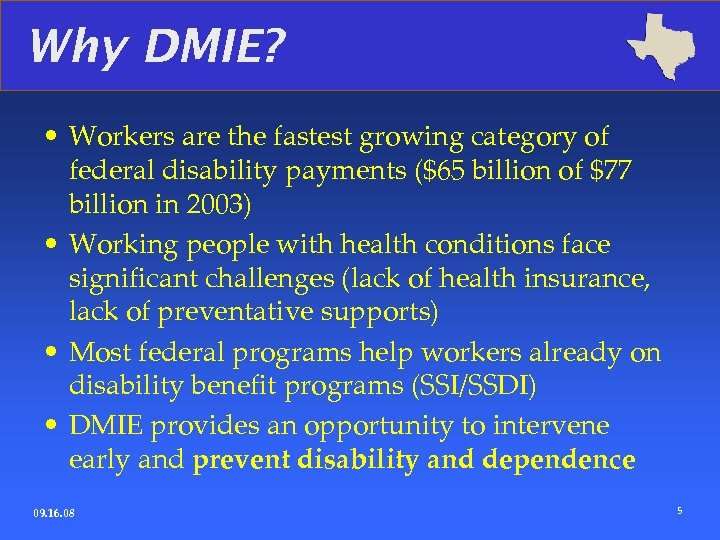 Why DMIE? • Workers are the fastest growing category of federal disability payments ($65