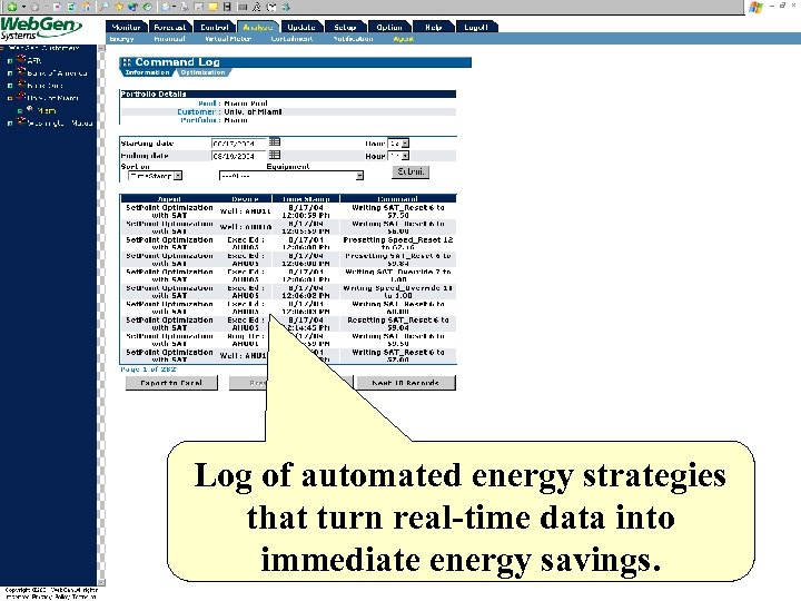 Log of automated energy strategies that turn real-time data into immediate energy savings.