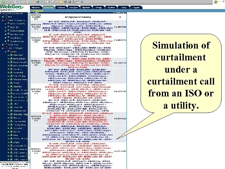 Simulation of curtailment under a curtailment call from an ISO or a utility.