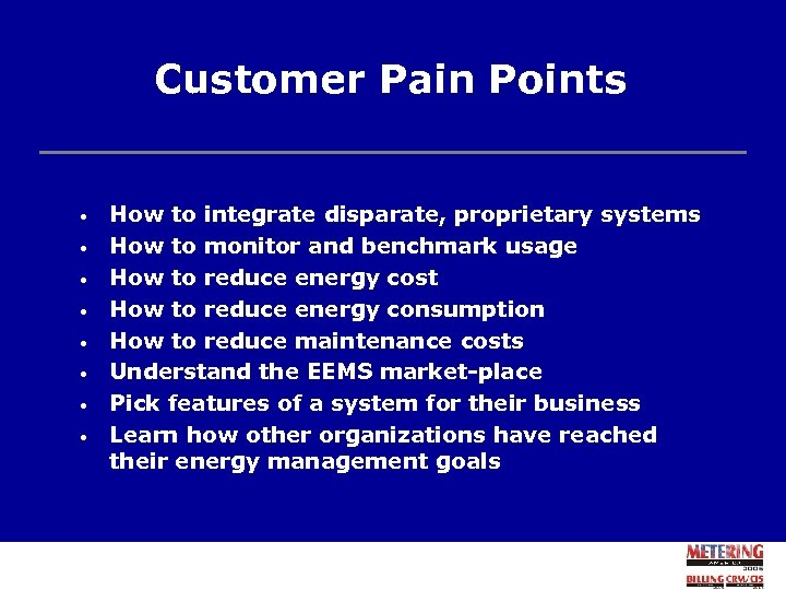 Customer Pain Points • • How to integrate disparate, proprietary systems How to monitor