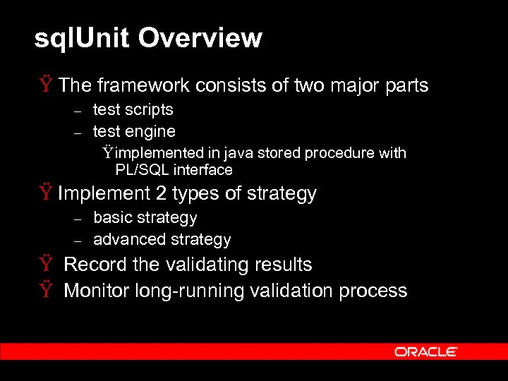 sql. Unit Overview Ÿ The framework consists of two major parts – – test