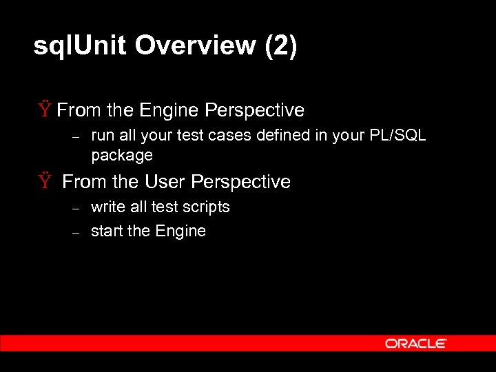sql. Unit Overview (2) Ÿ From the Engine Perspective – run all your test