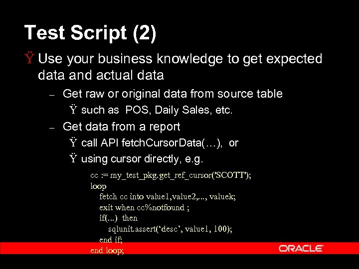 Test Script (2) Ÿ Use your business knowledge to get expected data and actual