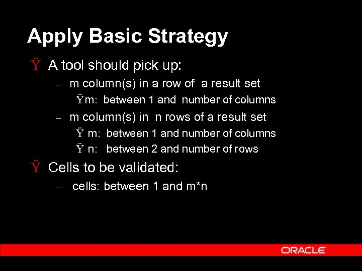 Apply Basic Strategy Ÿ A tool should pick up: – m column(s) in a