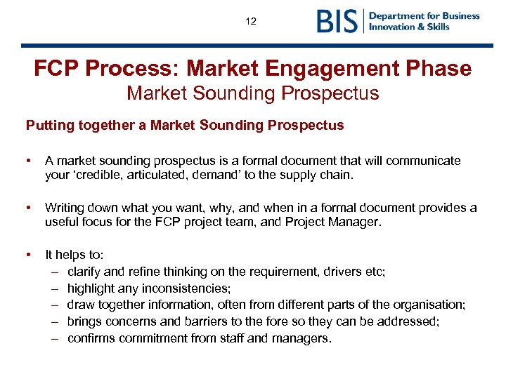 12 FCP Process: Market Engagement Phase Market Sounding Prospectus Putting together a Market Sounding