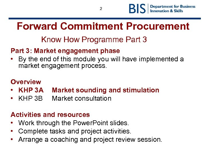 2 Forward Commitment Procurement Know How Programme Part 3: Market engagement phase • By