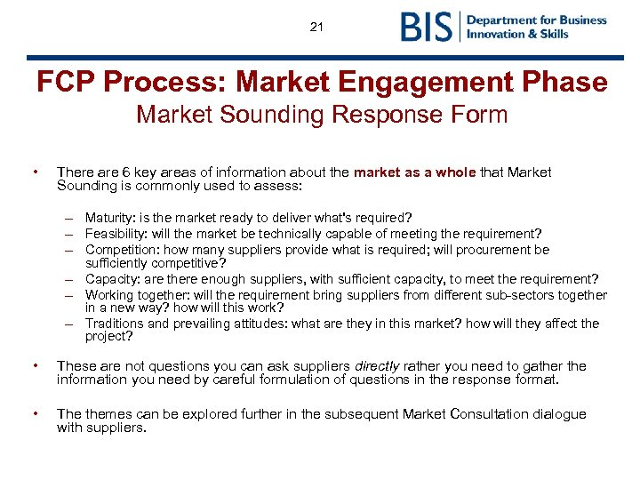 21 FCP Process: Market Engagement Phase Market Sounding Response Form • There are 6