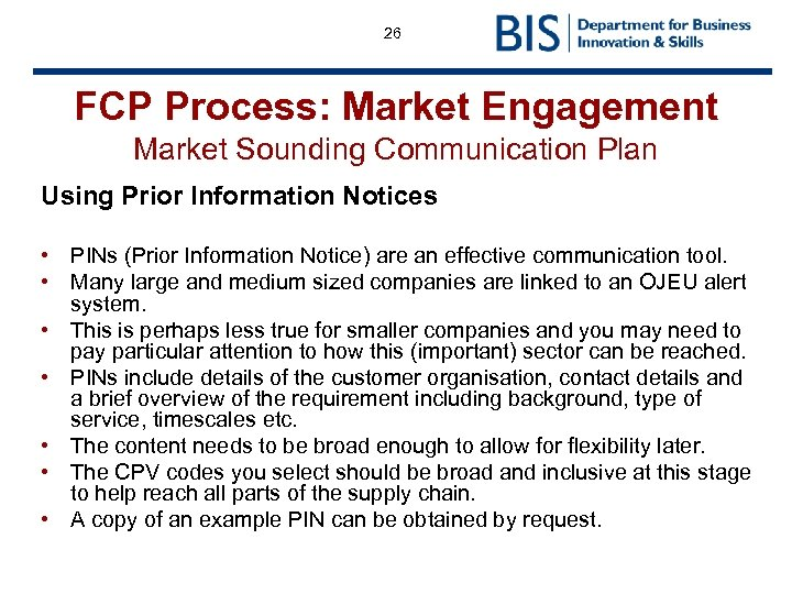 26 FCP Process: Market Engagement Market Sounding Communication Plan Using Prior Information Notices •