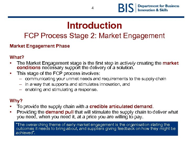 4 Introduction FCP Process Stage 2: Market Engagement Phase What? • The Market Engagement