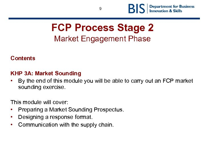 9 FCP Process Stage 2 Market Engagement Phase Contents KHP 3 A: Market Sounding