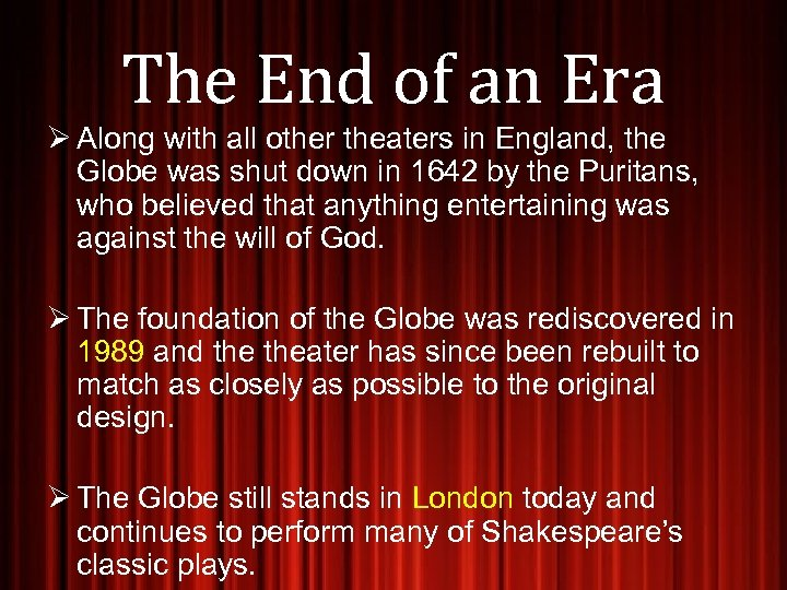 The End of an Era Ø Along with all other theaters in England, the