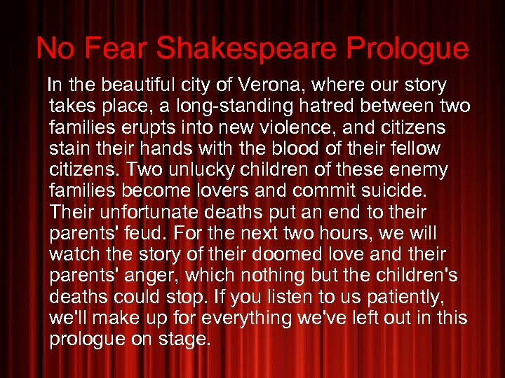 No Fear Shakespeare Prologue In the beautiful city of Verona, where our story takes