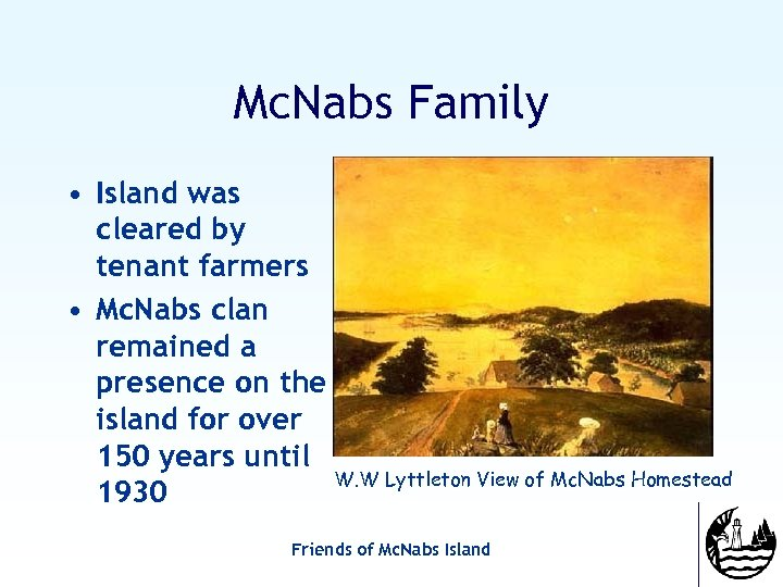 Mc. Nabs Family • Island was cleared by tenant farmers • Mc. Nabs clan
