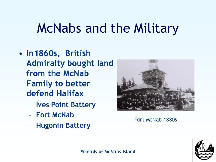 Mc. Nabs and the Military • In 1860 s, British Admiralty bought land from