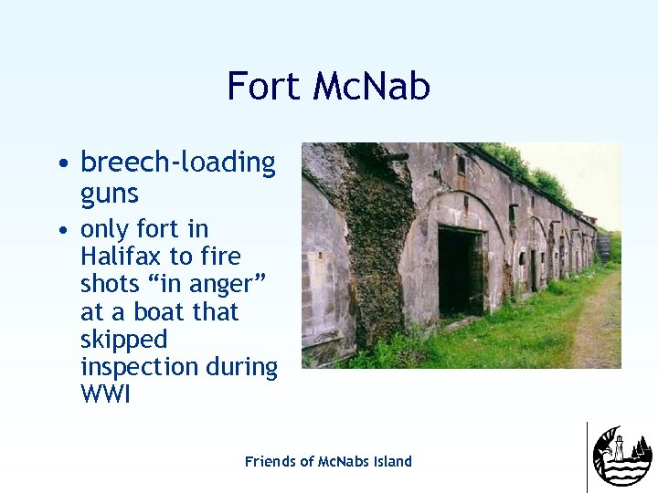 Fort Mc. Nab • breech-loading guns • only fort in Halifax to fire shots