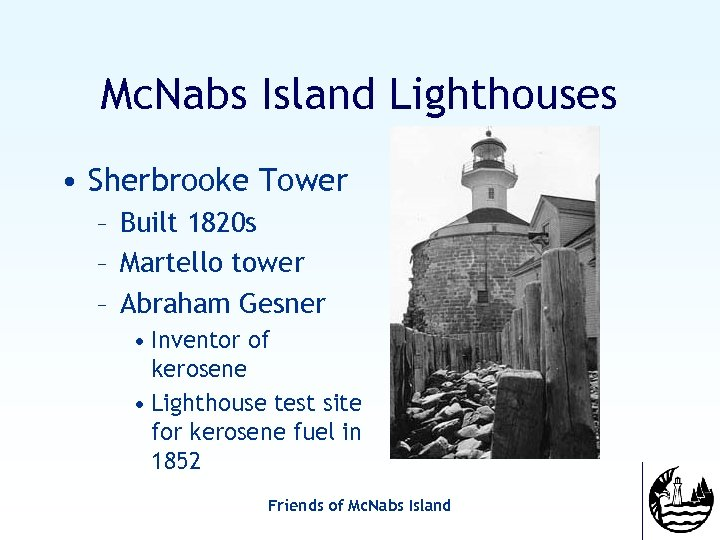 Mc. Nabs Island Lighthouses • Sherbrooke Tower – Built 1820 s – Martello tower