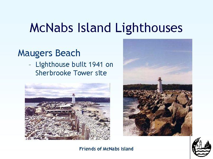 Mc. Nabs Island Lighthouses Maugers Beach – Lighthouse built 1941 on Sherbrooke Tower site