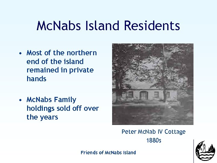 Mc. Nabs Island Residents • Most of the northern end of the island remained