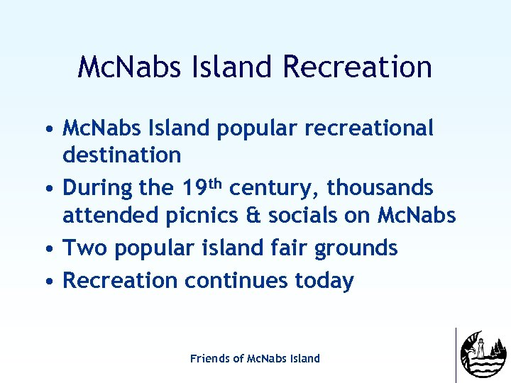 Mc. Nabs Island Recreation • Mc. Nabs Island popular recreational destination • During the