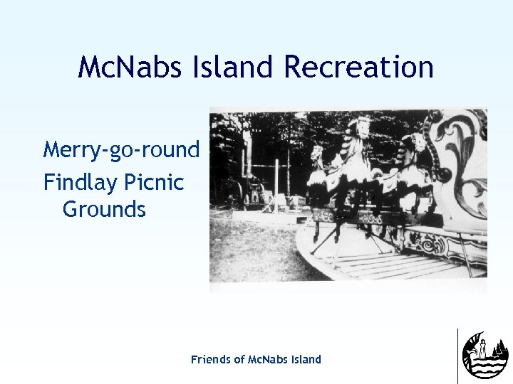 Mc. Nabs Island Recreation Merry-go-round Findlay Picnic Grounds Friends of Mc. Nabs Island