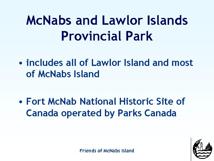 Mc. Nabs and Lawlor Islands Provincial Park • includes all of Lawlor Island most