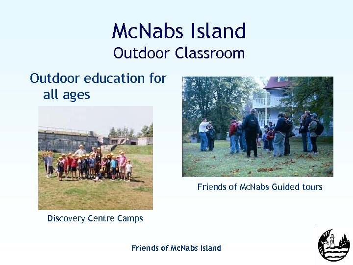 Mc. Nabs Island Outdoor Classroom Outdoor education for all ages Friends of Mc. Nabs