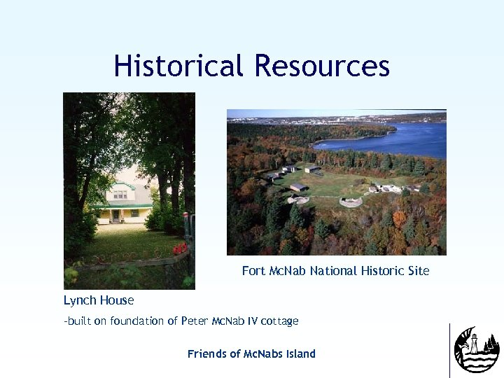 Historical Resources Fort Mc. Nab National Historic Site Lynch House -built on foundation of
