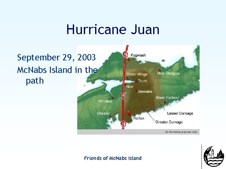 Hurricane Juan September 29, 2003 Mc. Nabs Island in the path Friends of Mc.