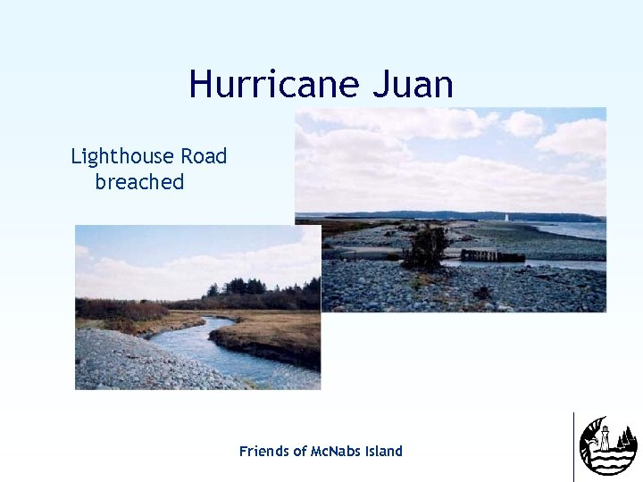 Hurricane Juan Lighthouse Road breached Friends of Mc. Nabs Island
