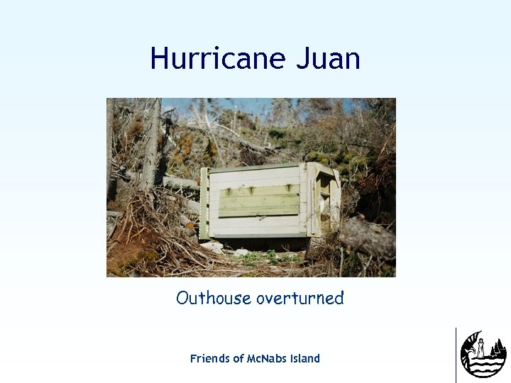 Hurricane Juan Outhouse overturned Friends of Mc. Nabs Island