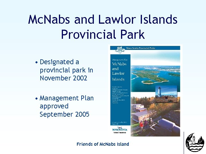 Mc. Nabs and Lawlor Islands Provincial Park • Designated a provincial park in November