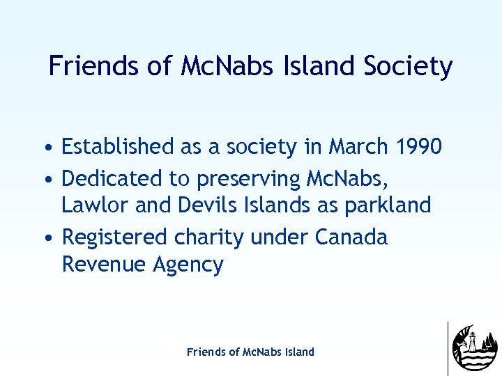Friends of Mc. Nabs Island Society • Established as a society in March 1990