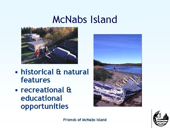 Mc. Nabs Island • historical & natural features • recreational & educational opportunities Friends