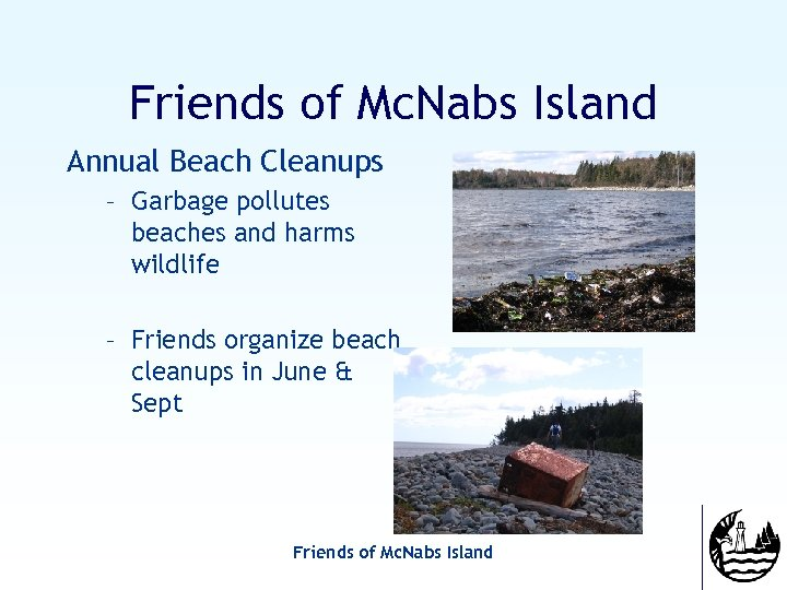 Friends of Mc. Nabs Island Annual Beach Cleanups – Garbage pollutes beaches and harms
