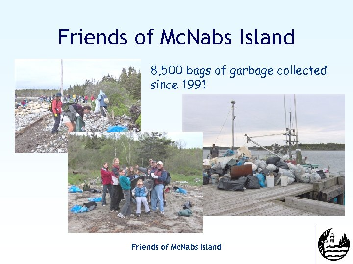 Friends of Mc. Nabs Island 8, 500 bags of garbage collected since 1991 Friends