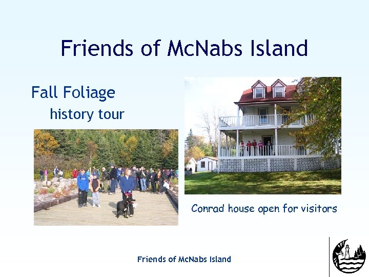 Friends of Mc. Nabs Island Fall Foliage history tour Conrad house open for visitors