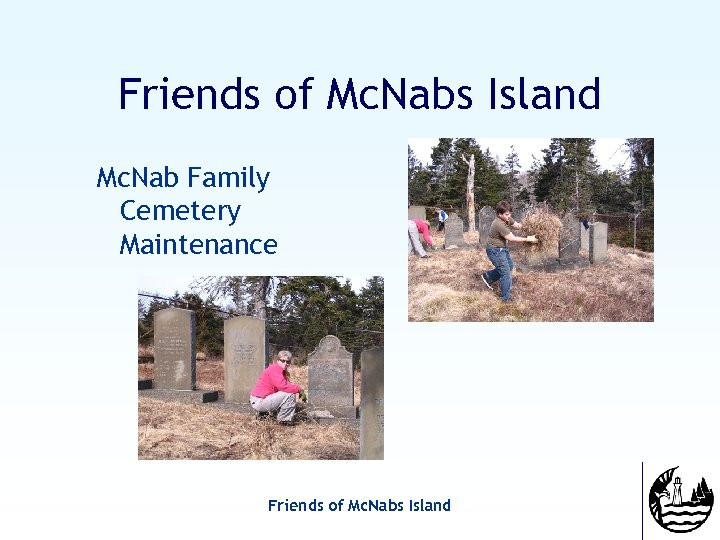 Friends of Mc. Nabs Island Mc. Nab Family Cemetery Maintenance Friends of Mc. Nabs