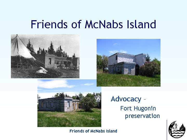 Friends of Mc. Nabs Island Advocacy – Fort Hugonin preservation Friends of Mc. Nabs