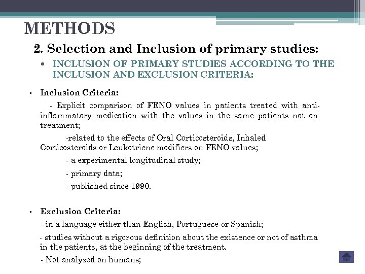 METHODS 2. Selection and Inclusion of primary studies: § INCLUSION OF PRIMARY STUDIES ACCORDING