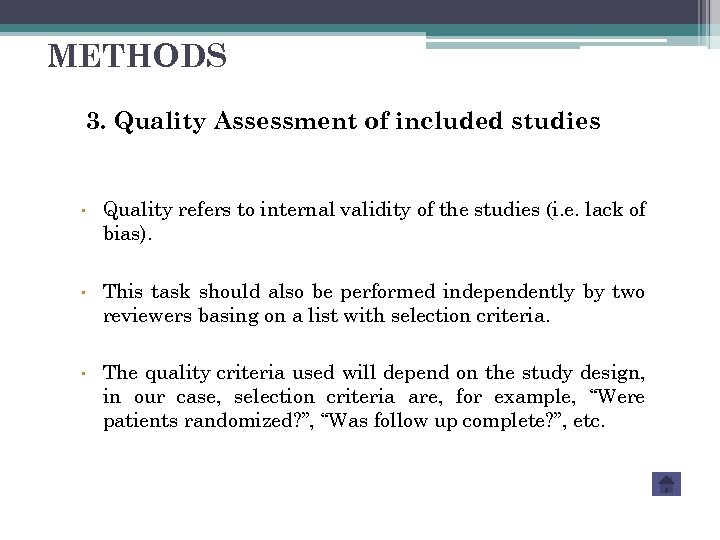 METHODS 3. Quality Assessment of included studies • • • Quality refers to internal