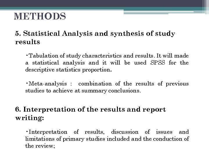 METHODS 5. Statistical Analysis and synthesis of study results • Tabulation of study characteristics