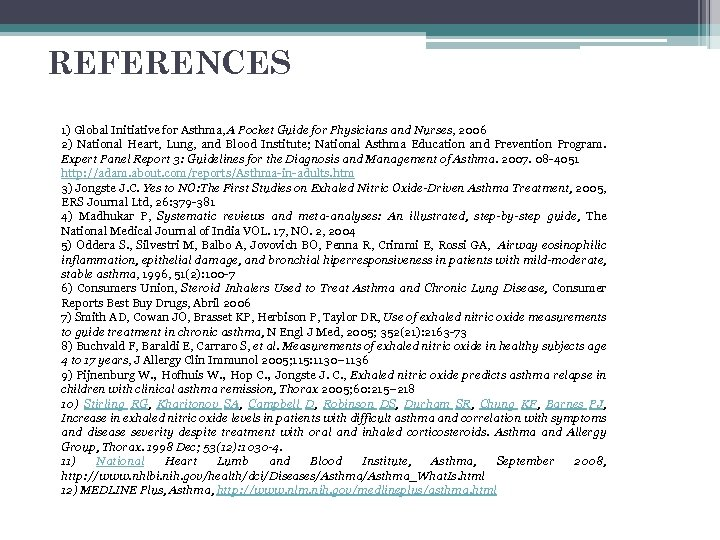 REFERENCES 1) Global Initiative for Asthma, A Pocket Guide for Physicians and Nurses, 2006